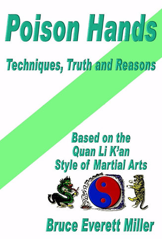 Poison Hands - Techniques, Truth and Reasons - a Martial Arts eBook by Bruce Everett Miller.