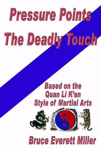 Pressure Points - The Deadly Touch - a Martial Arts eBook by Bruce Everett Miller.
