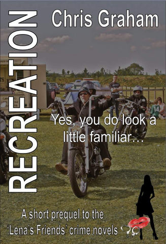 Recreation - a short prequel to the Lena's friends novels eBook by Chris Graham.