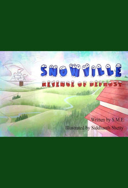 Snowville - Revenge Of Defrost - a Children's Stories eBook by S. M. E.