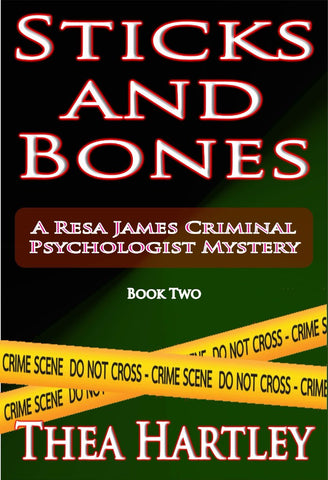Sticks And Bones - a Crime eBook by Thea Hartley.