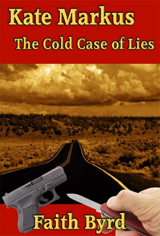 Kate Markus - The cold case of lies - a Crime eBook by Faith Byrd.
