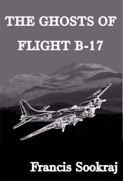 The Ghosts of Flight B-17 - a Children's Stories eBook by Francis Sookraj.