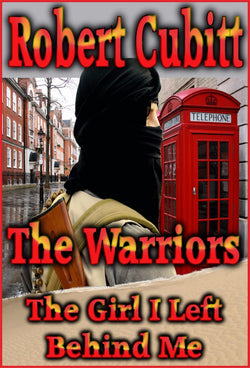 The Warriors: The Girl I Left Behind Me - an Adventure eBook by Robert Cubitt.