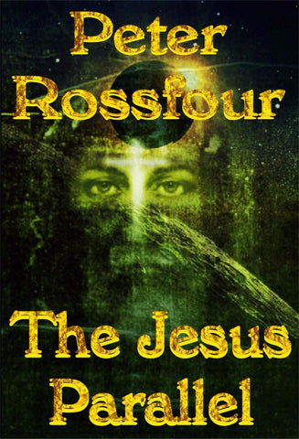 The Jesus Parallel - a Mystery & Adventure eBook by Peter Rossfour.