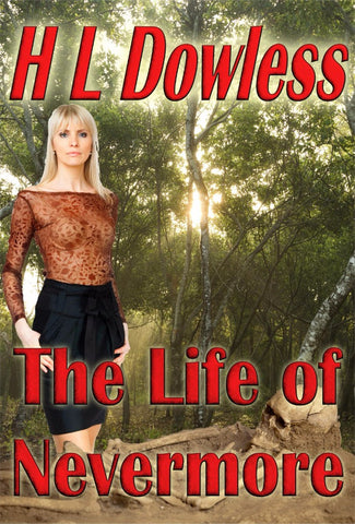 The Life of Nevermore - a General Fiction eBook by H L Dowless.