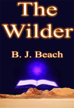 The Wilder - a Fantasy eBook by B. J. Beach.