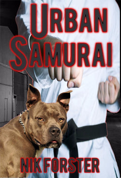 Urban Samurai - a Adventure eBook by Nik Forster.