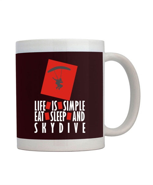 Life is simple Eat, sleep and Skydiving Mug