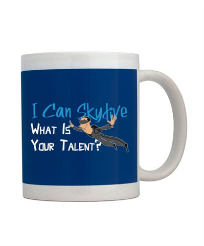 I can skydive what is your talent? Mug