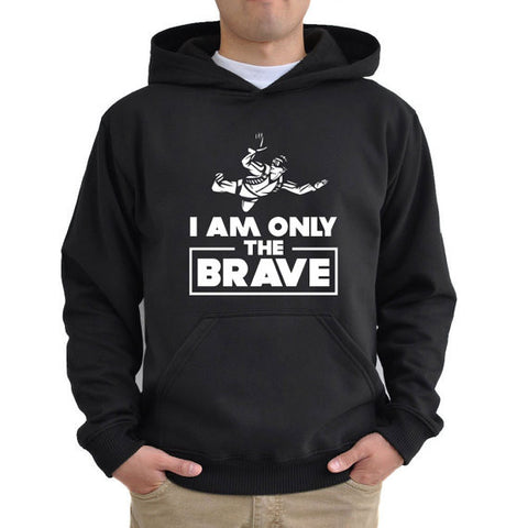 Hoodie I am only the brave skydiving
