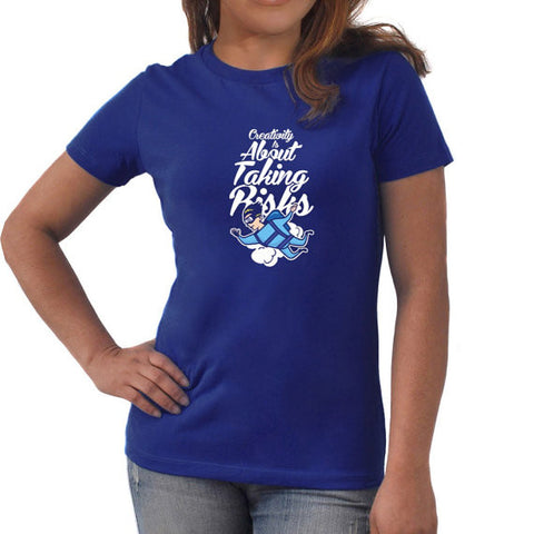 Creativity is about taking risks Women T-Shirt