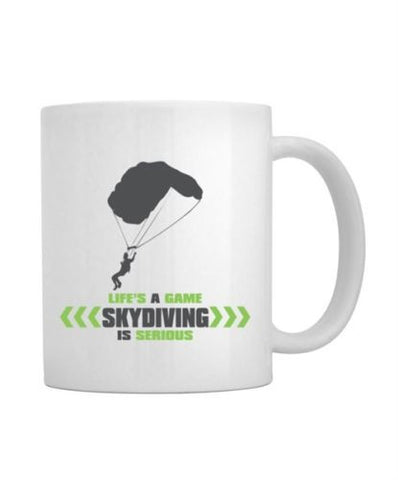 Life's A Game, Skydiving Is Serious Mug