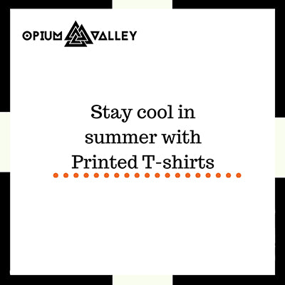 Stay cool in summer with printed t-shirts