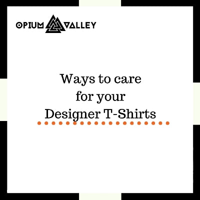 Ways to care for your designer t-shirt