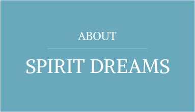 About Spirit Dreams