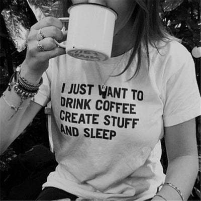 Online discount shop Australia - I JUST WANT TO DRINK COFFEE CREATE STUFF Tshirt Funny Letter Print T-Shirt Women Casual White Short Sleeve T Shirts T-F10033