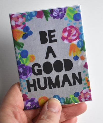 Be a Good Human Magnet