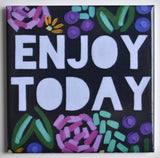 Enjoy Today Magnet