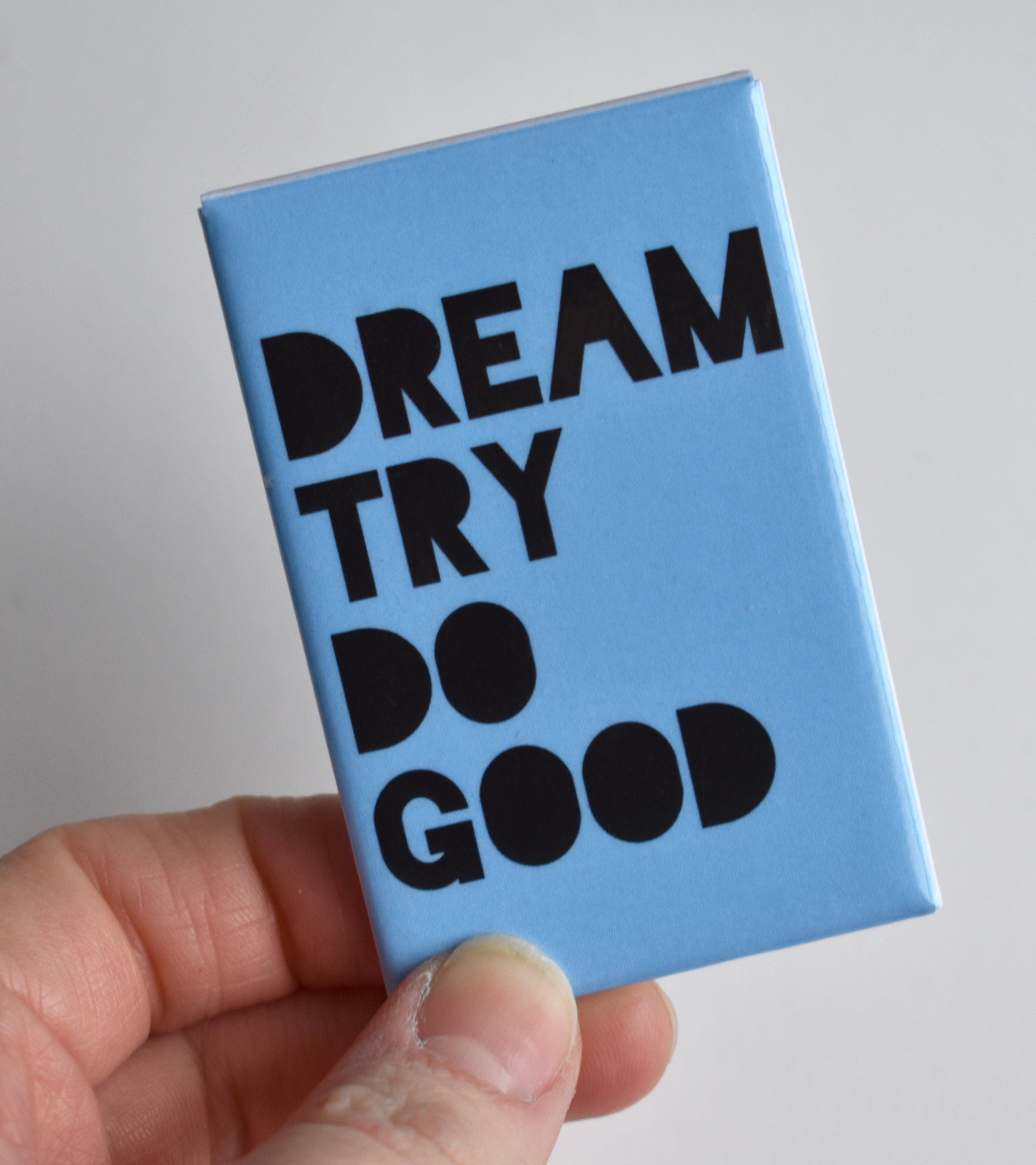 Dream Try Do Good Magnet
