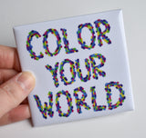 Color Your World Magnet