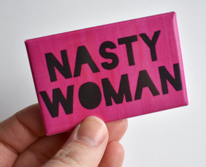 Nasty Woman Magnet