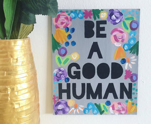 Be A Good Human Painting