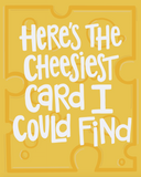 Here's the Cheesiest Card I Could Find Card
