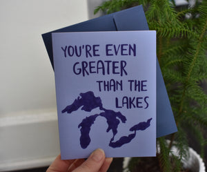 You're Even Greater than the Lakes Card