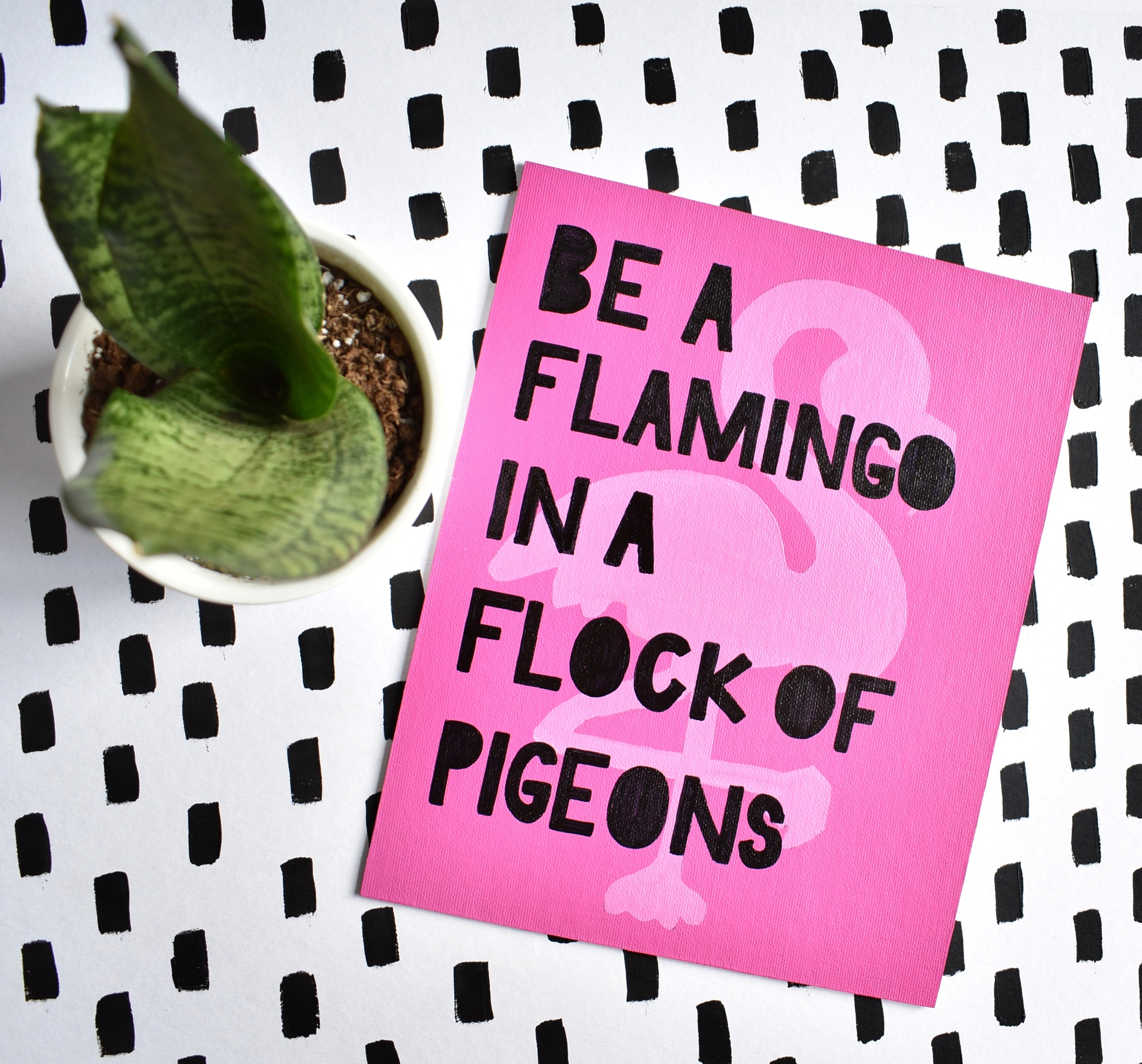 Be a Flamingo in a Flock of Pigeons Painting