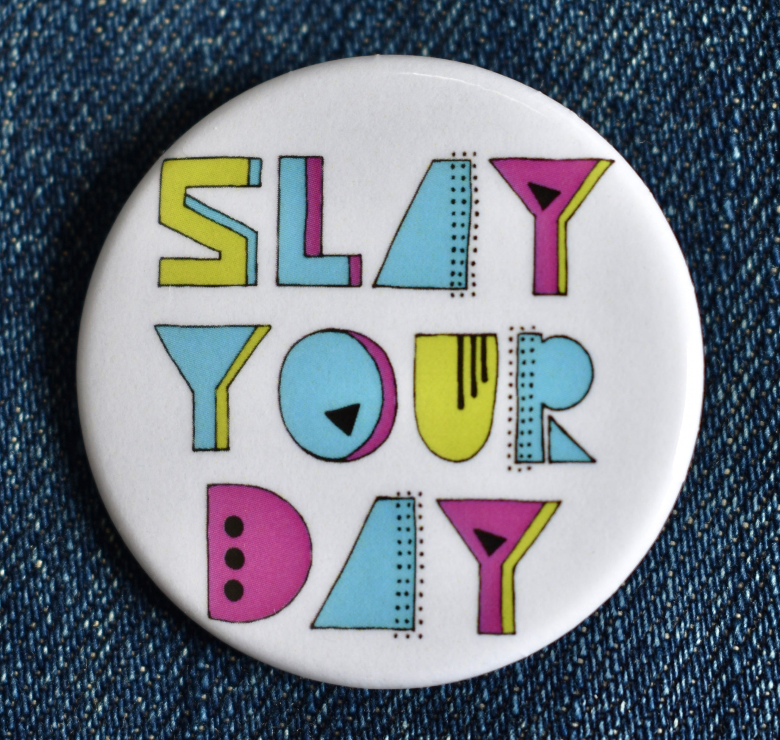 Slay Your Day Button