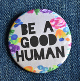 Be a Good Human Button