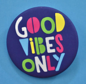 Good Vibes Only Button