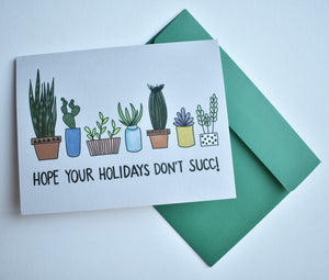Hope Your Holidays Don't Succ Card