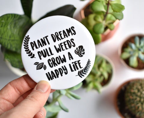Plant Dreams Quote Magnet