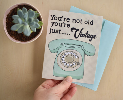You're Not Old You're Just Vintage Birthday Card