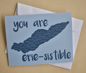 You Are Erie-sistible Card