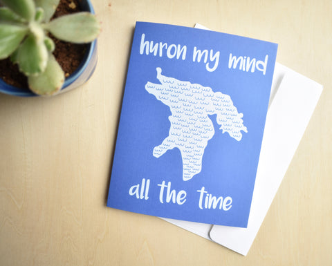 Huron My Mind All The Time Card