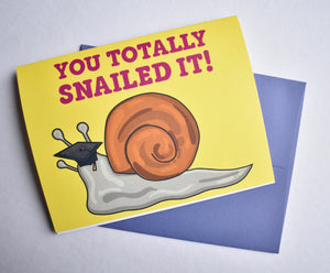 You Totally Snailed it Graduation Card