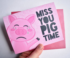 I Miss You Pig Time Card