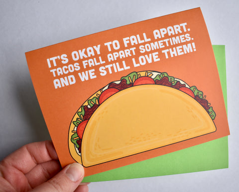 It's Okay to Fall Apart Taco Card