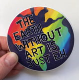 The Earth Without Art is Just Eh Magnet