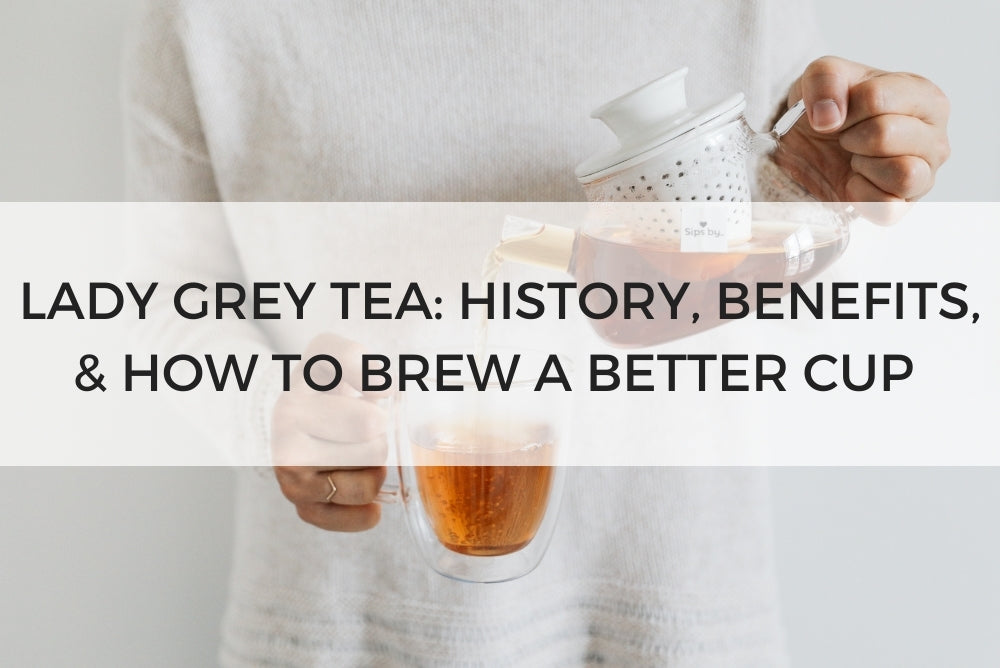 Earl Grey Tea: History, Benefits, and How to Brew a Better Cup