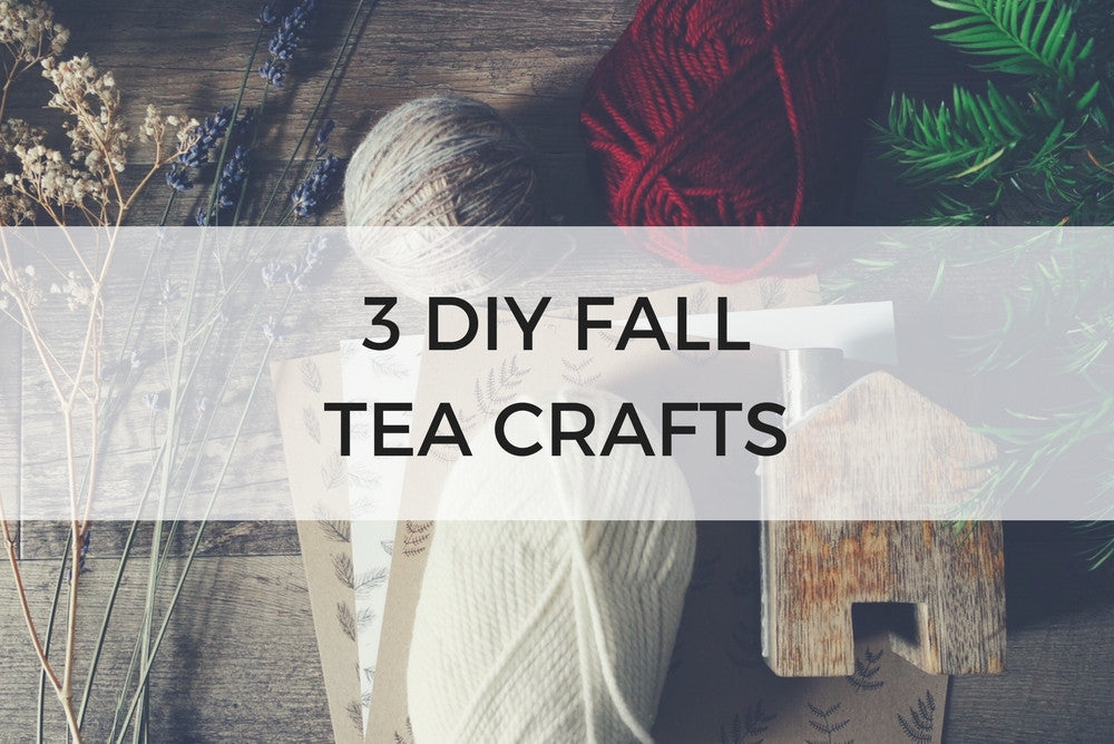 3 DIY FALL TEA CRAFTS