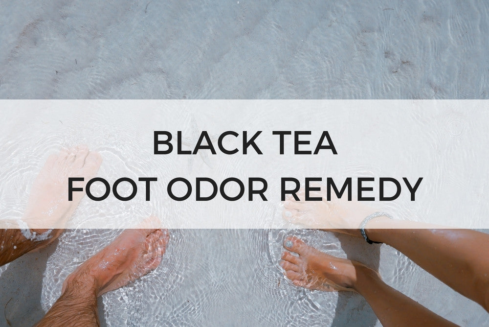 black tea foot odor remedy