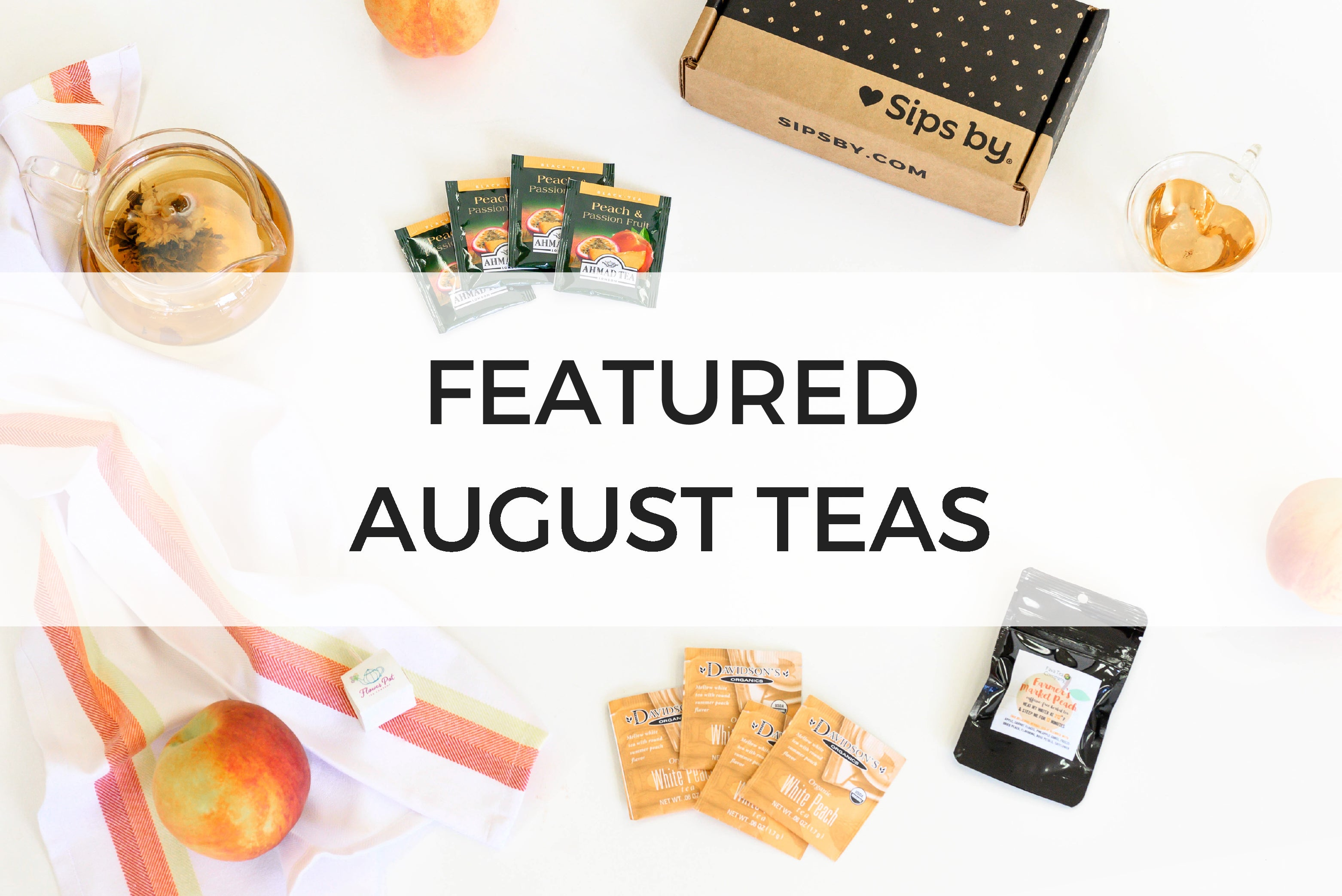 august featured teas