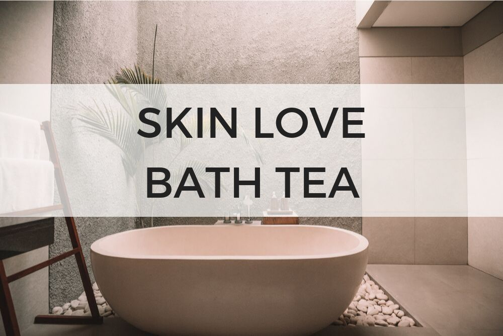 Skin LoveR Bath Tea