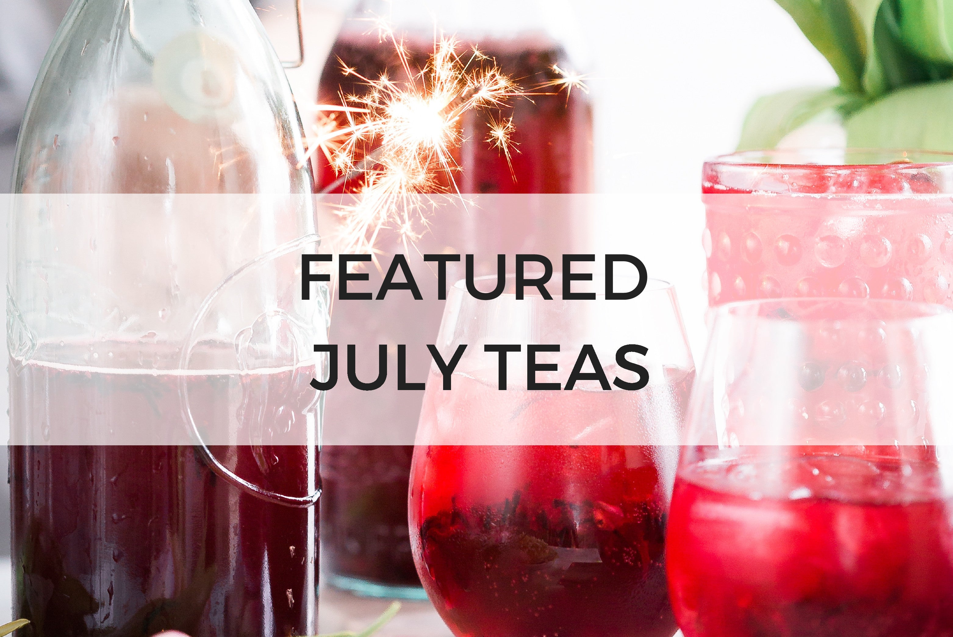FEATURED JULY TEAS