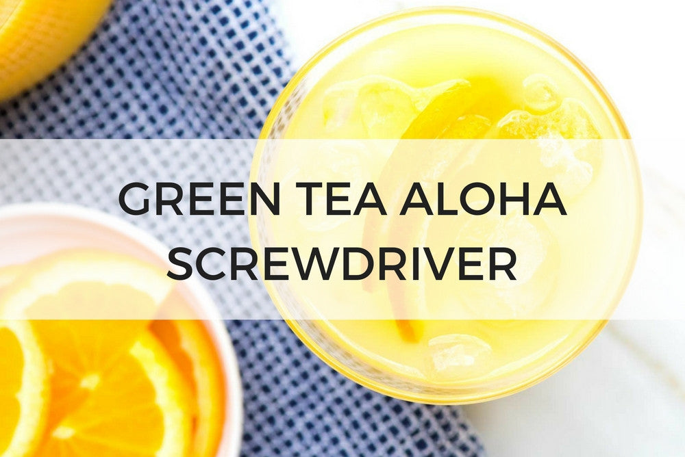Green Tea Aloha Screwdriver