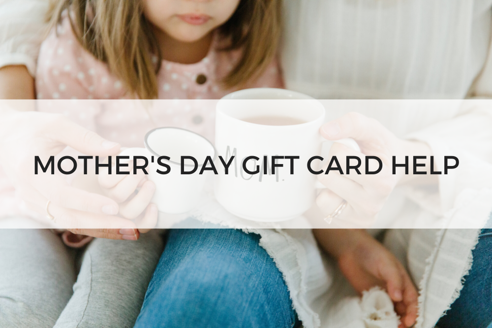 Mother's Day Gift Card Help